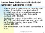 income taxes attributable to undistributed earnings of subsidiaries contd1