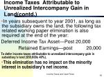 income taxes attributable to unrealized intercompany gain in land contd3
