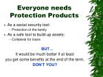 everyone needs protection products