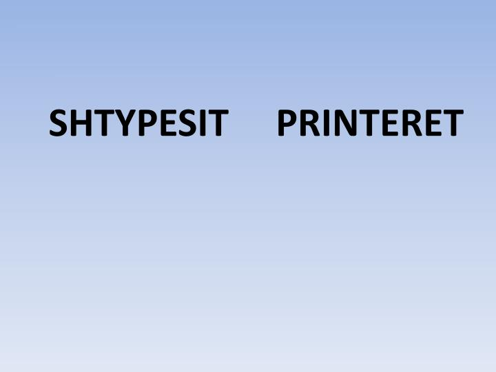 SHTYPESIT     PRINTERET