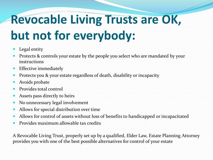 Revocable Living Trusts are OK, but not for everybody