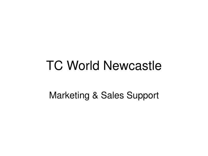 tc world newcastle n.