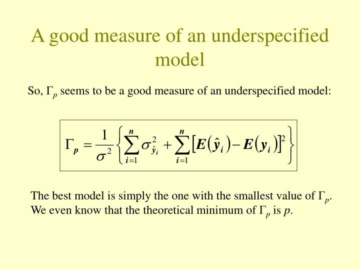 A good measure of an underspecified model