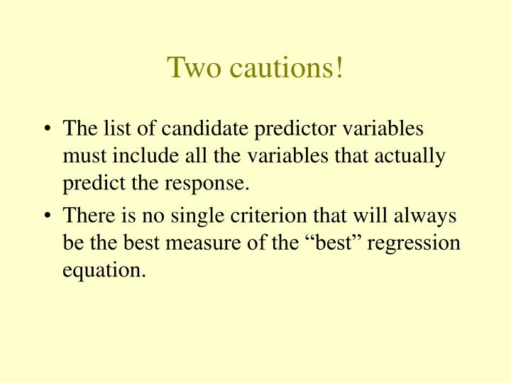 Two cautions!
