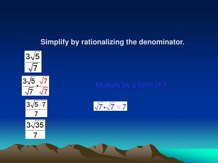 Simplify by rationalizing the denominator.