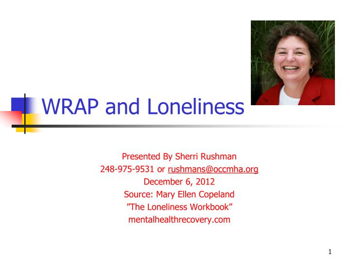 wrap and loneliness n.