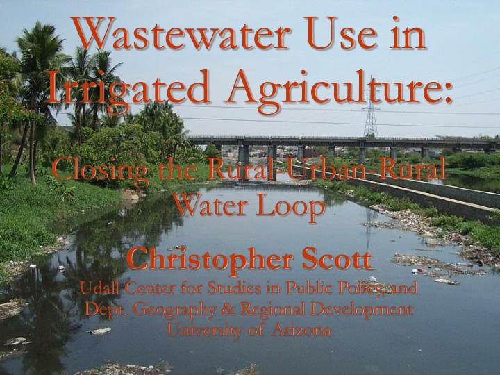 Wastewater Use in Irrigated Agriculture: