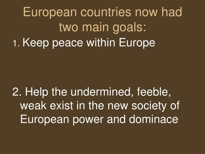 European countries now had two main goals: