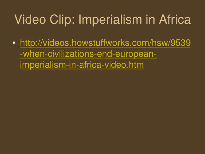 Video Clip: Imperialism in Africa