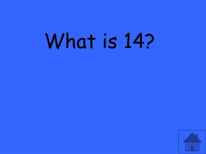 What is 14?