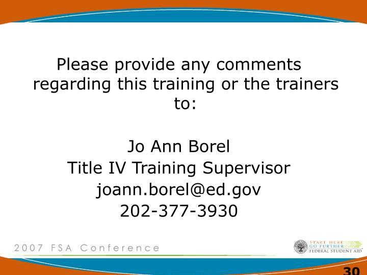 Please provide any comments regarding this training or the trainers to: