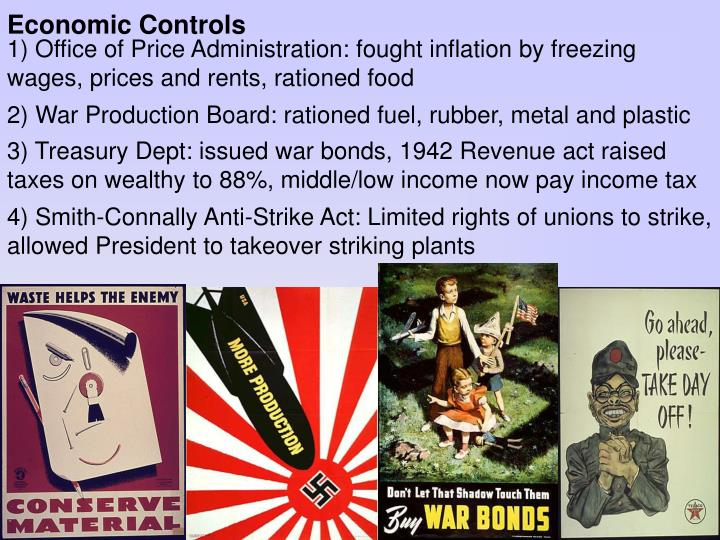 1) Office of Price Administration: fought inflation by freezing wages, prices and rents, rationed food