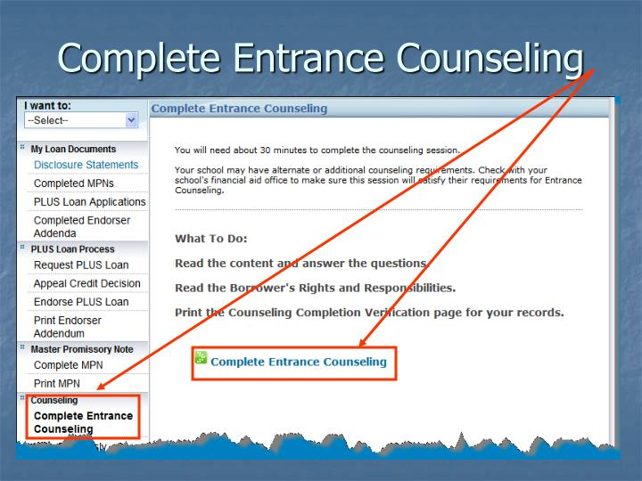 Complete Entrance Counseling