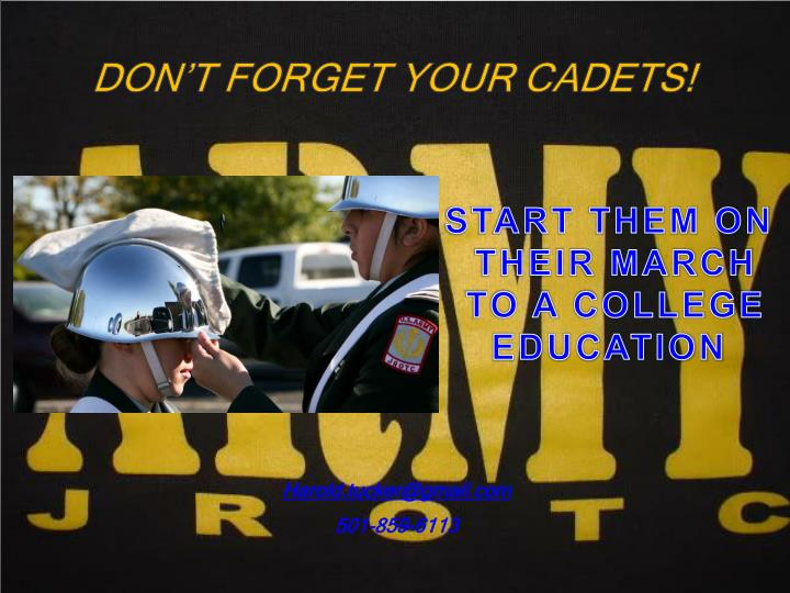 DON'T FORGET YOUR CADETS!
