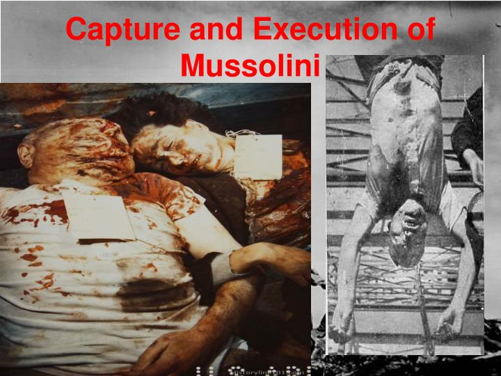Capture and Execution of Mussolini