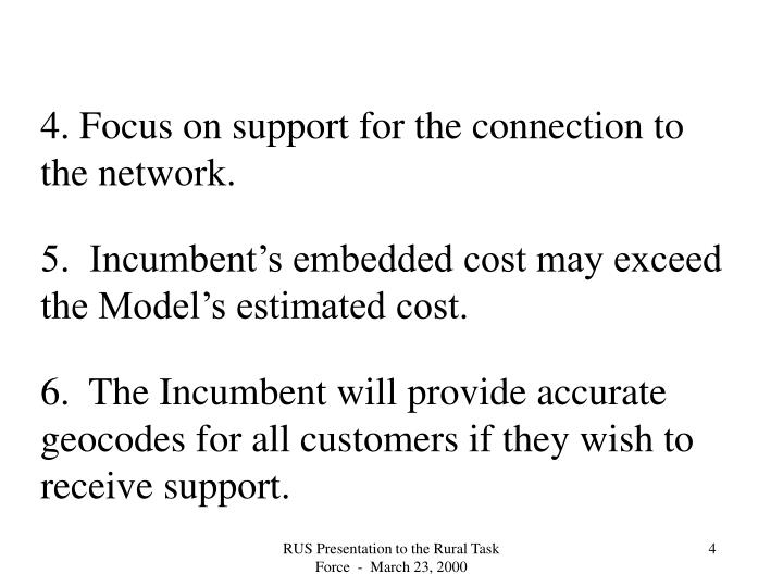 4. Focus on support for the connection to the network.