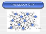 the muddy city3