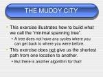 the muddy city6