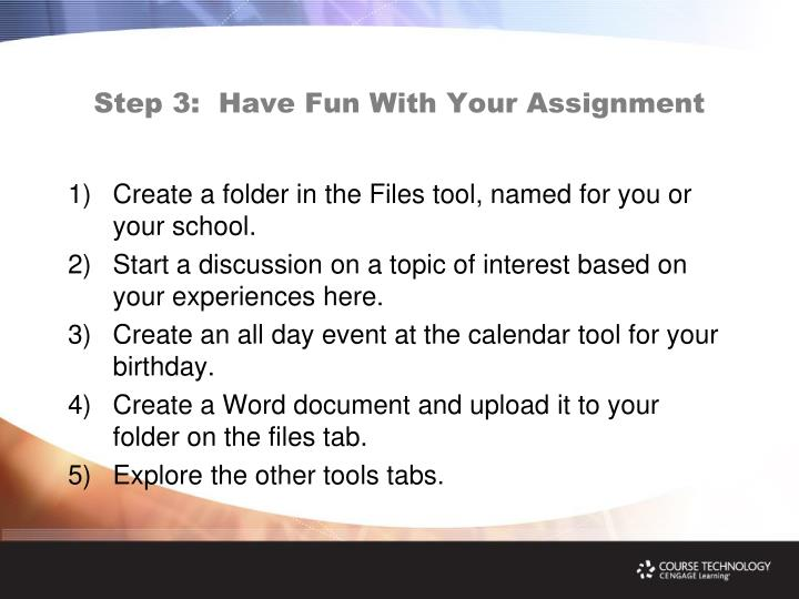 Step 3:  Have Fun With Your Assignment
