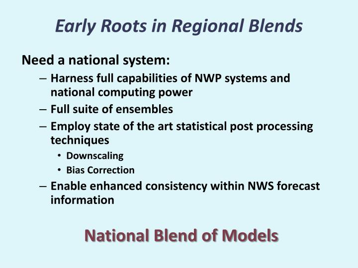 Early Roots in Regional Blends