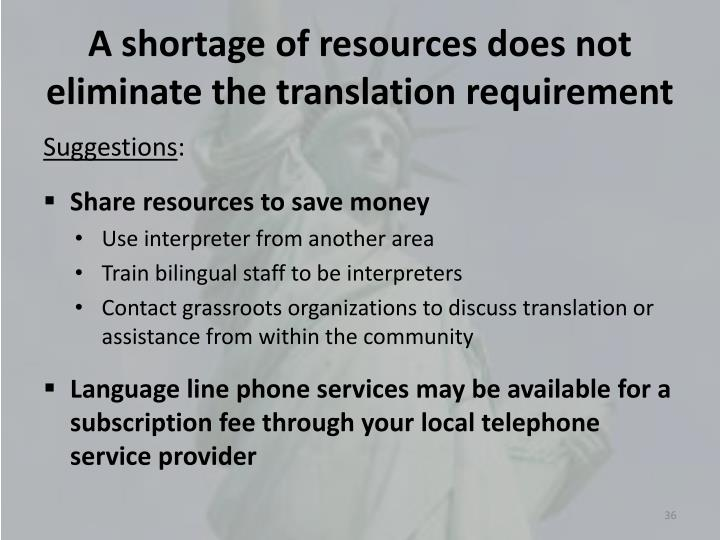 A shortage of resources does not eliminate the translation requirement