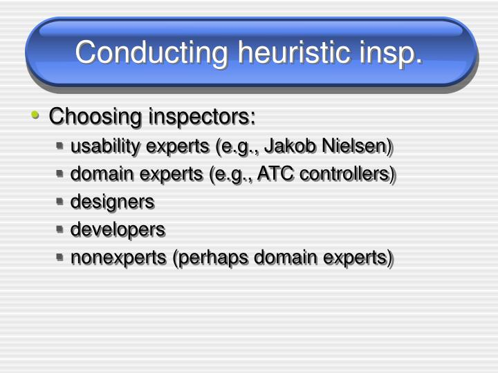 Conducting heuristic insp.