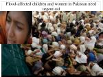 flood affected children and women in pakistan need urgent aid