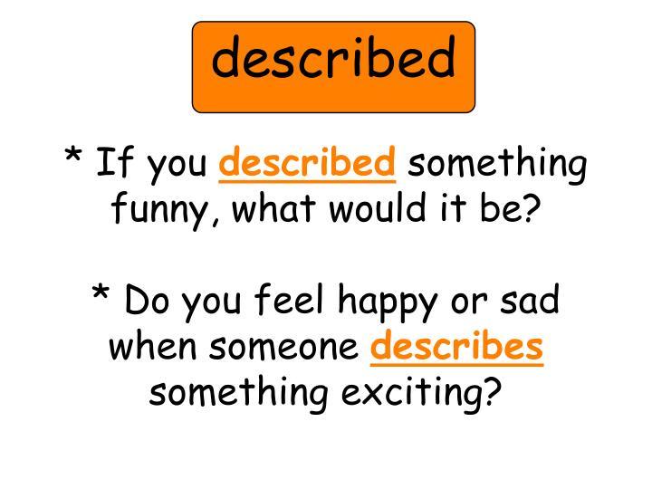 described