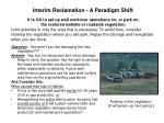 interim reclamation a paradigm shift