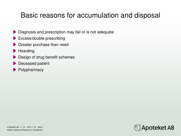 Basic reasons for accumulation and disposal