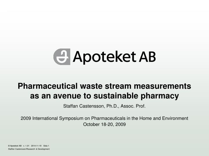 Pharmaceutical waste stream measurements as an avenue to sustainable pharmacy