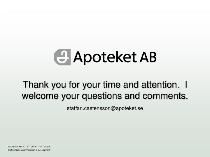 Thank you for your time and attention.  I welcome your questions and comments.
