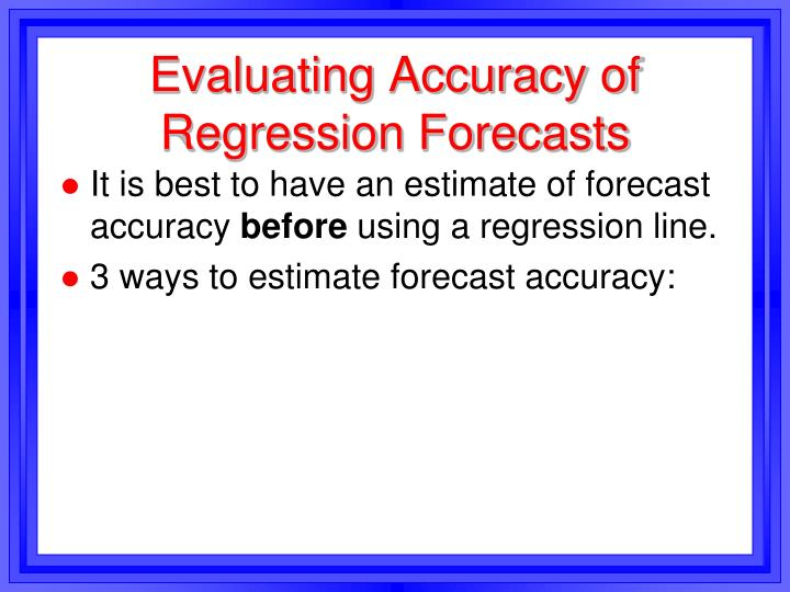Evaluating Accuracy of Regression Forecasts