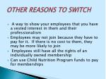 other reasons to switch