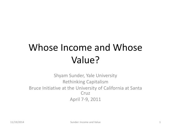 whose income and whose value n.