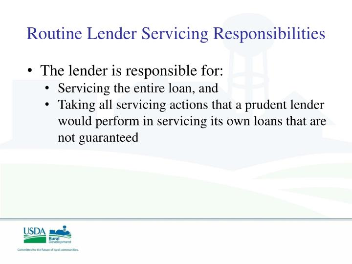 Routine Lender Servicing Responsibilities