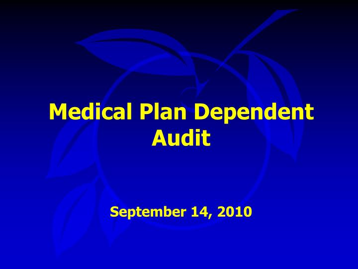 Medical plan dependent audit september 14 2010