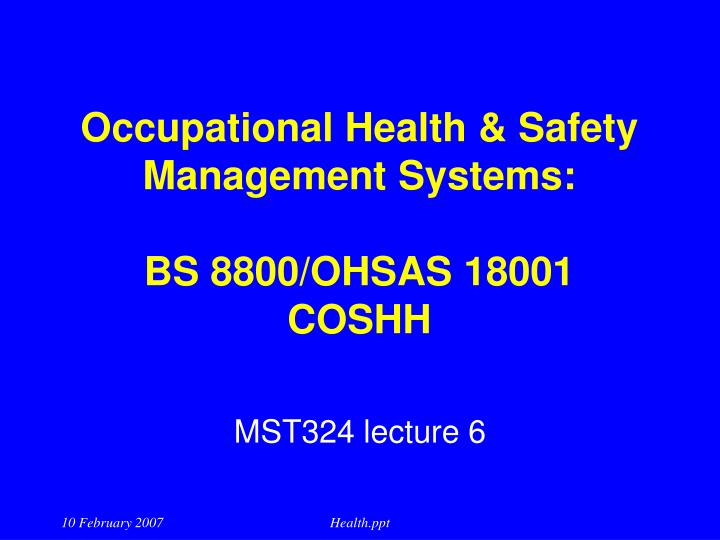 occupational health safety management systems bs 8800 ohsas 18001 coshh n.