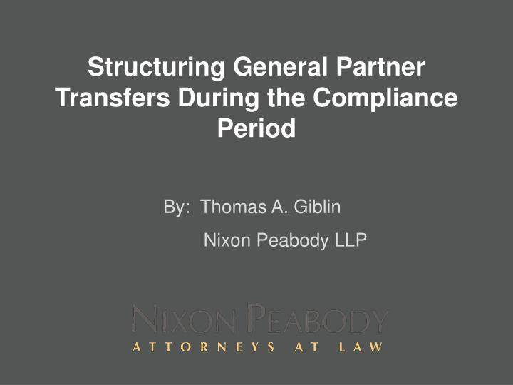 Structuring general partner transfers during the compliance period