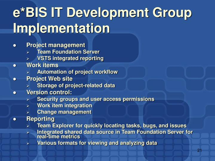 e*BIS IT Development Group Implementation