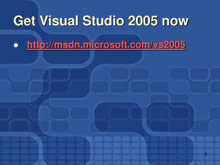 Get Visual Studio 2005 now