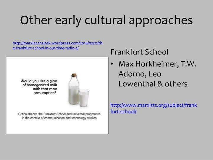 Other early cultural approaches