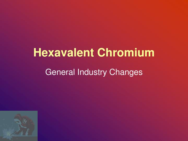 Hexavalent Chromium