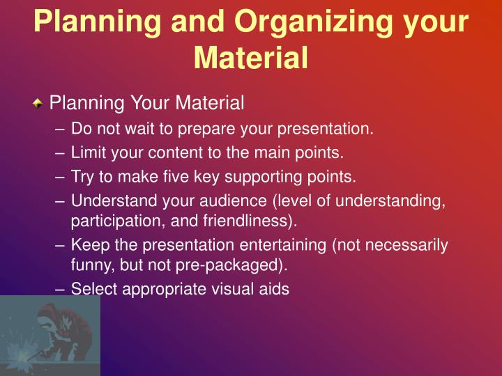 Planning and Organizing your Material