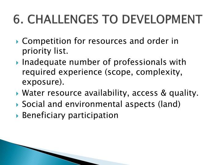 6. CHALLENGES TO DEVELOPMENT