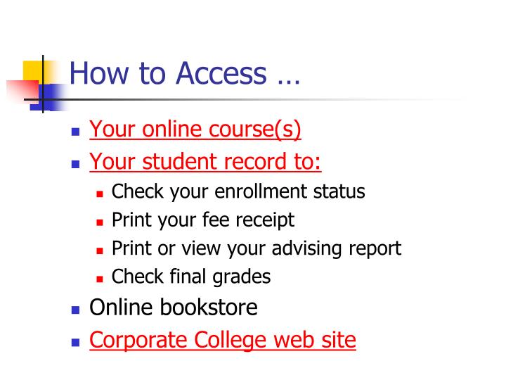 How to Access …