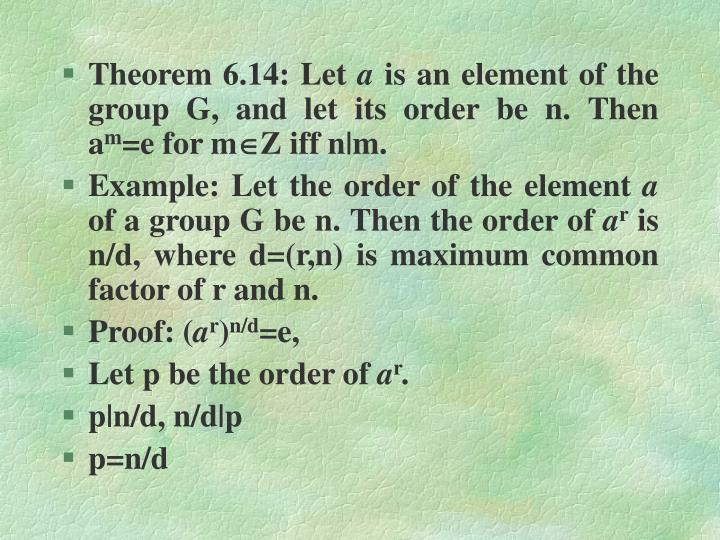 Theorem 6.14: Let