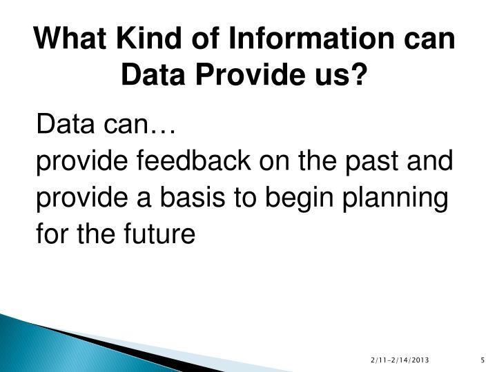 What Kind of Information can Data Provide us?