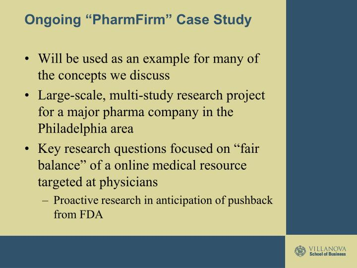Ongoing pharmfirm case study