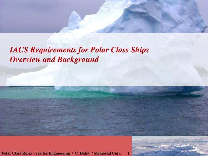 iacs requirements for polar class ships overview and background n.